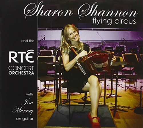 Flying Circus by Sharon Shannon & the Concert Orchestra (2012-03-27)
