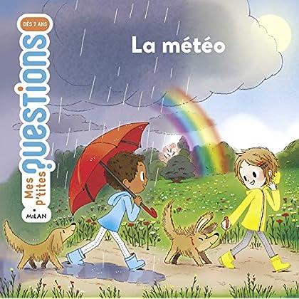La météo: Mes p'tites questions