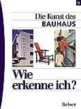 Wie erkenne ich? Die Kunst des Bauhaus - Hajo Düchting