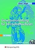 Gesetzessammlung für Wirtschaftsschulen Schülerband  der 56. Aufl. 2015