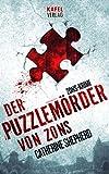 Der Puzzlemörder von Zons (Zons-Thriller 1) (German Edition)