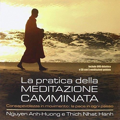 la pratica della meditazione camminata. consapevolezza in movimento: la pace in ogni passo e dvd. con cd audio