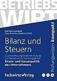 Bilanz und Steuerpolitik: Zusammenfassung für die Prüfung Betriebswirt (IHK)