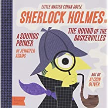 Little Master Conan Doyle: Sherlock Holmes in the Hound of the Baskervilles (BabyLit)