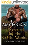 Rescued by the Celtic Warrior (Roman - Pict Love Stories Book 1)