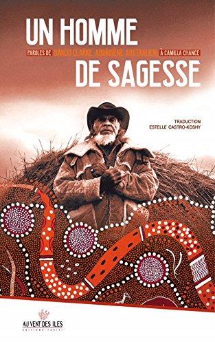 Un homme de sagesse - Paroles de Banjo Clarke, aborigène australien