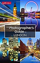 The Photographer's Guide to London by Ellen Bowness (2015-05-15)