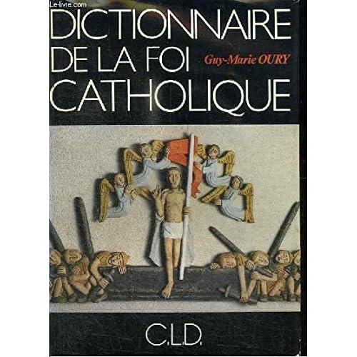 Dictionnaire de la foi catholique