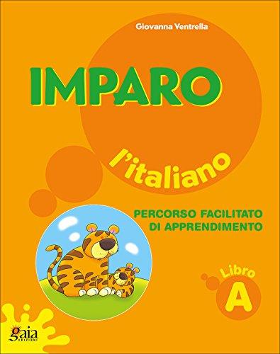 Imparo l'italiano. Vol. A. Per la Scuola elementare