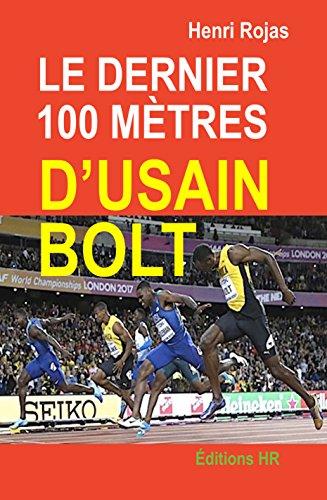 Le dernier 100 mtres d'Usain Bolt