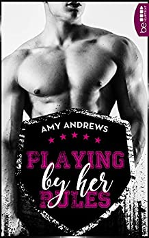 Playing By Her Rules (Hot Sidney Rugby Players 1) von [Andrews, Amy]
