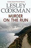 Murder on the Run (A Libby Sarjeant Murder Mystery Book 17)