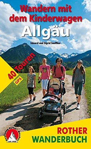 Preisvergleich Produktbild Wandern mit dem Kinderwagen Allgäu: 40 Touren mit GPS-Daten