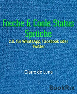Freche Coole Status Spruche Z B Fur Whatsapp Facebook