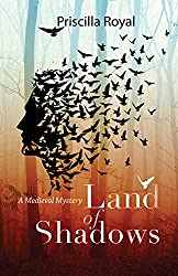 Land of Shadows (Medieval Mysteries) by Priscilla Royal (2016-02-02)