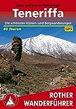 Teneriffa: Die schönsten Küsten- und Bergwanderungen - 80 Touren