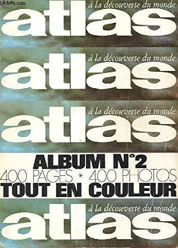 ATLAS - A LA DECOUVERTE DU MONDE - ALBUM N° 2 - MOSCOU / PEKIN - SPELEOLOGIE - DIEUX GUERISSEURS
