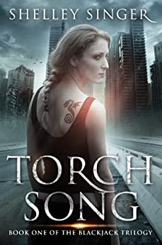 Torch Song: A Kickass Heroine, A Post-Apocalyptic World: Book One Of The Blackjack Trilogy (English Edition) par [Singer, Shelley]