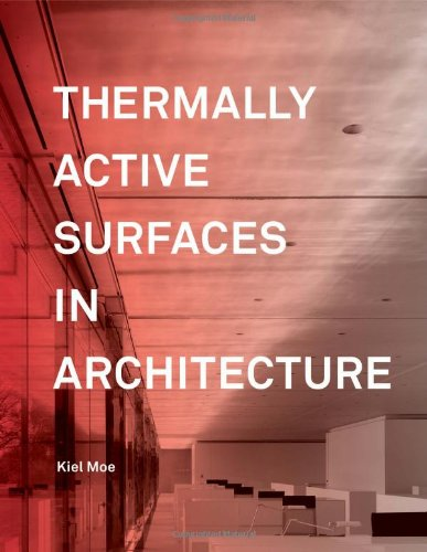 Thermally Active Surfaces in Architecture por Kiel Moe