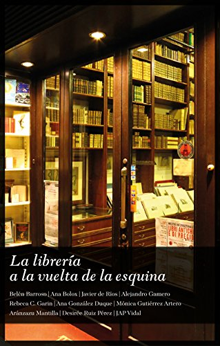 La librería a la vuelta de la esquina: (Libro de relatos) por Ana González Duque