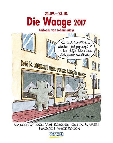 Preisvergleich Produktbild Waage 2017: Sternzeichen-Cartoonkalender