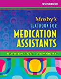 Workbook for Mosby's Textbook for Medication Assistants, 1e