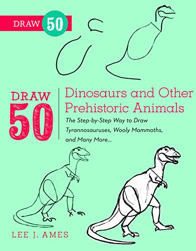 Draw 50 Dinosaurs and Other Prehistoric Animals: The Step-by-Step Way to Draw Tyrannosauruses, Woolly Mammoths, and Many - Kunst London-themed
