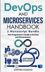 Devops and Microservices Handbook: Non-Programmer's Guide to Devops and Microservices