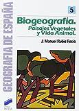BIOGEOGRAFIA PAISAJES VEGETALES Y VIDA ANIMAL (Geografía,Geografía de España)