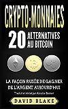 Crypto-Monnaies: 20 Alternatives au Bitcoin - La Façon Rusée de Gagner de l'Argent Aujourd'hui