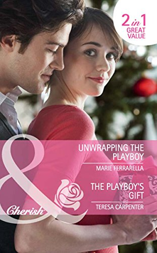 book cover of Unwrapping the Playboy / The Playboy\'s Gift