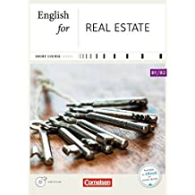 Short Course Series - English for Special Purposes: B1/B2 - English for Real Estate - Neue Ausgabe: Kursbuch mit CD