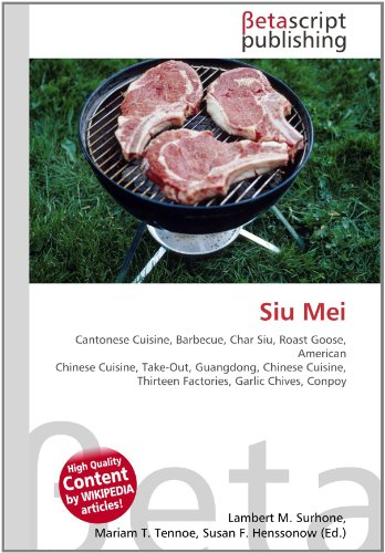 Siu Mei: Cantonese Cuisine, Barbecue, Char Siu, Roast Goose, American Chinese Cuisine, Take-Out, Guangdong, Chinese Cuisine, Thirteen Factories, Garlic Chives, Conpoy