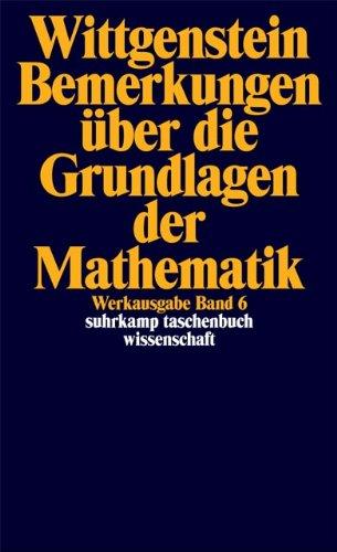 Werkausgabe, Band 6: Bemerkungen über die Grundlagen der Mathematik