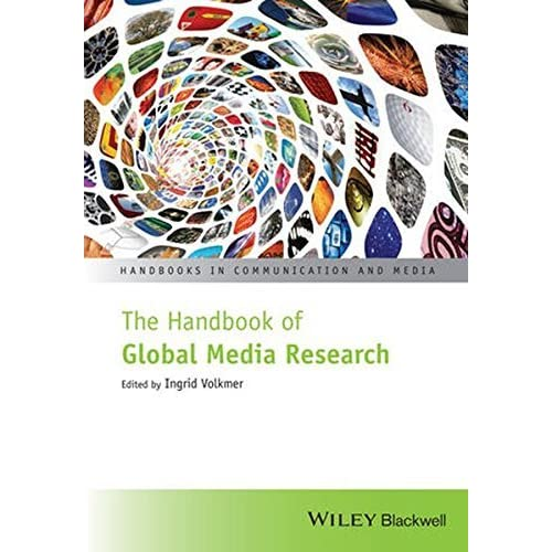 The Handbook of Global Media Research (Handbooks in Communication and Media) (2015-06-12)