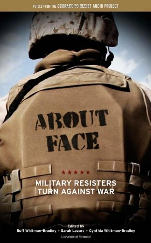 About Face: Military Resisters Turn Against War