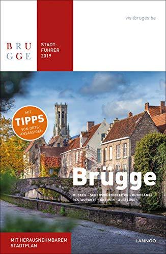 Brugge Stadtfuhrer 2019: Museen - Sehenwürdigkeiten - Rundgänge - Restaurants - Kneipen - Unterkünfte - Ausflüge