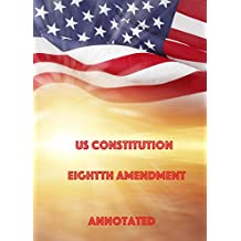 US Constitution Eighth Amendment Annotated (English Edition)