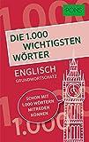 PONS Die 1.000 wichtigsten Wörter - Englisch Grundwortschatz: Schon mit 1.000 Wörtern mitreden können