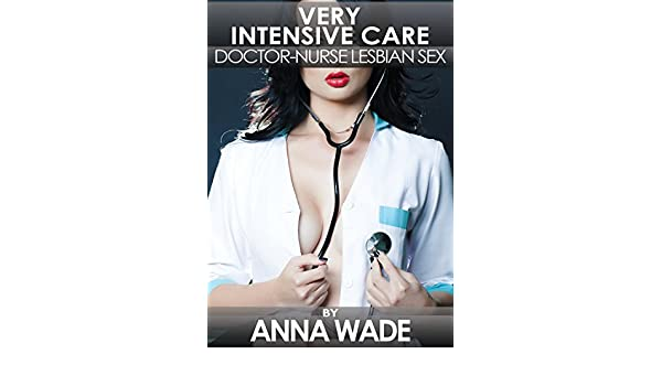 Very Intensive Care: Doctor-Nurse Lesbian Sex (English Edition ...