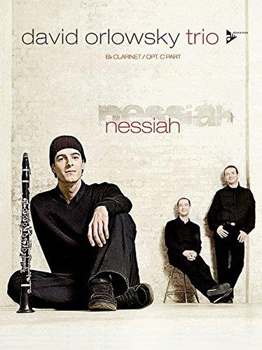 Nessiah: David Orlowsky Trio. Klarinette oder Flöte (C-Stimme opt.). Spielbuch. (Advance Music)