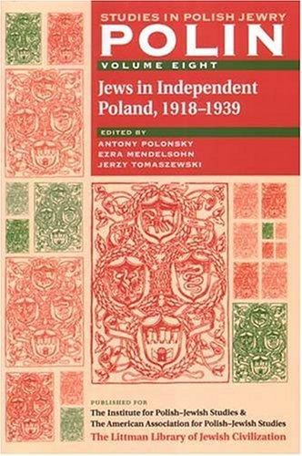 polin-studies-in-polish-jewry-volume-8-jews-in-independent-poland-1918-1939-2004-07-22