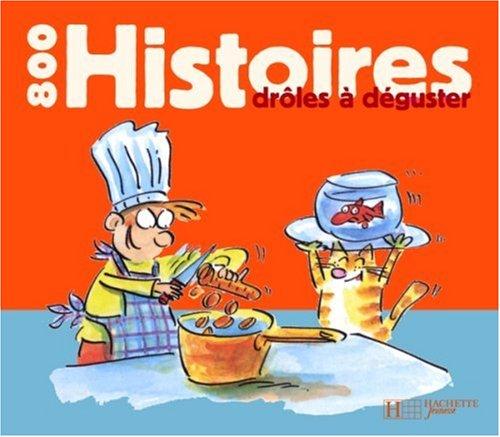 800 Histoires drôles à déguster