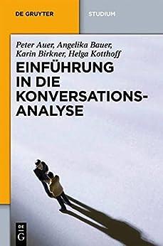 Einführung in die Konversationsanalyse (De Gruyter Studium) (German Edition) van [Birkner, Karin, Auer, Peter, Bauer, Angelika, Kotthoff, Helga]