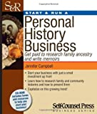 Start & Run a Personal History Business: Get Paid to Research Family Ancestry and Write Memoirs (Start and Run A) by Jennifer Campbell (2011-02-16)