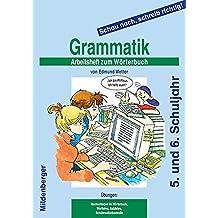 Schau nach, schreib richtig! / Schau nach, schreib richtig!: Arbeitsheft 3 zum Wörterbuch: Grammatik, 5./6. Schuljahr, alle Bundesländer