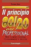 Il principio 80/20 per professional. Nove elementi essenziali per raggiungere il successo (Trend Vol. 206)