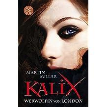 Kalix. Werwölfin von London