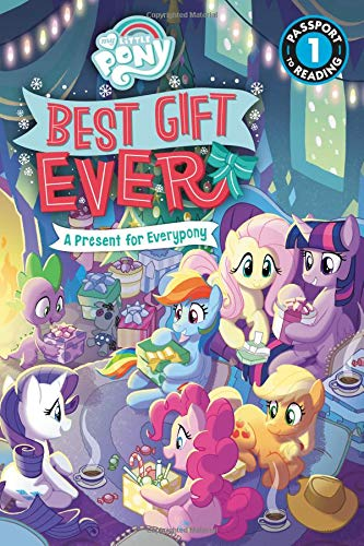 My Little Pony: Best Gift Ever: A Present for Everypony (Passport to Reading Level 1)