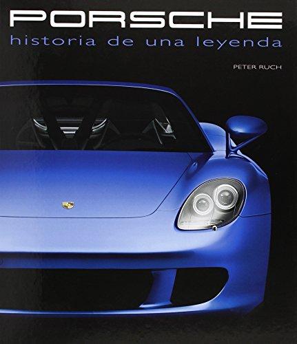 Porsche. Historia De Una Leyenda por Peter Ruch